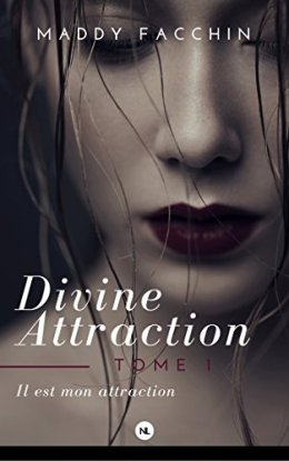 divine-attraction,-tome-1---il-est-mon-attraction-856020
